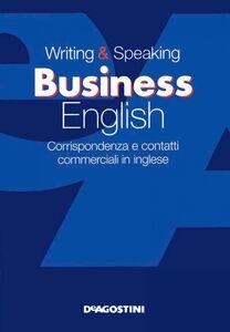 Writing & speaking business english Corrispondenza e contatti commerciali in inglese