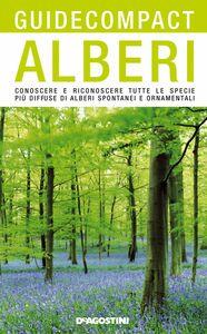 Alberi Conoscere e riconoscere tutte le specie più diffuse di alberi spontanei e ornamentali