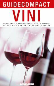 Vini Conoscere e riconoscere i vini, i vitigni, le uve e le cantine migliori d'Italia