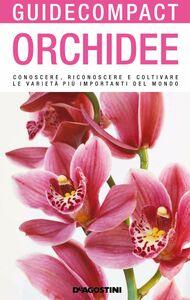 Orchidee Conoscere, riconoscere e coltivare le varietà più importanti del mondo