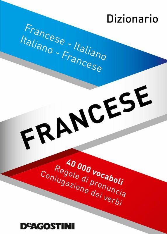 Dizionario francese Francese-italiano, italiano-francese