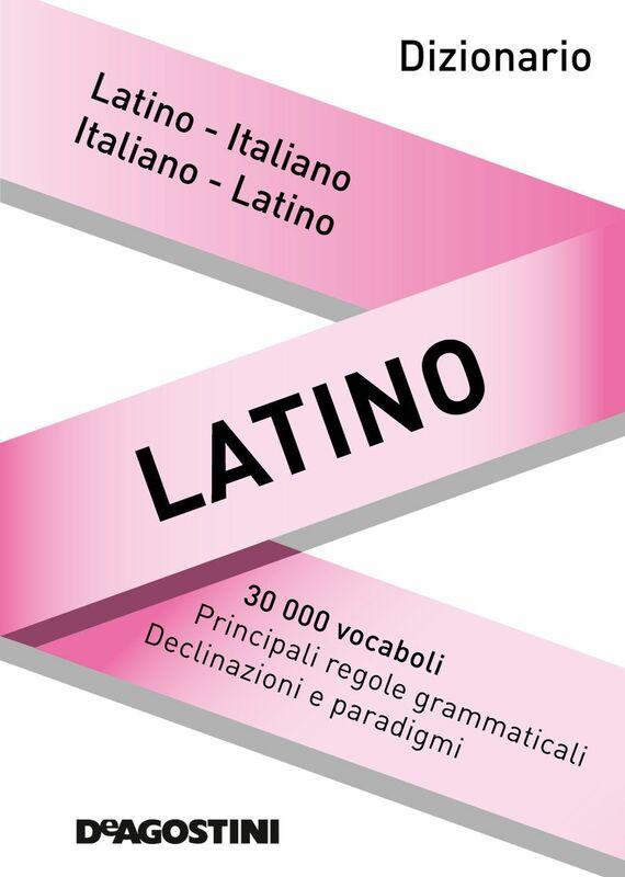 Dizionario latino Latino-italiano, italiano-latino