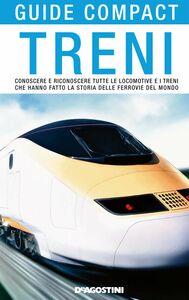 Treni Conoscere e riconoscere tutte le locomotive e i treni che hanno fatto la storia delle ferrovie del mondo