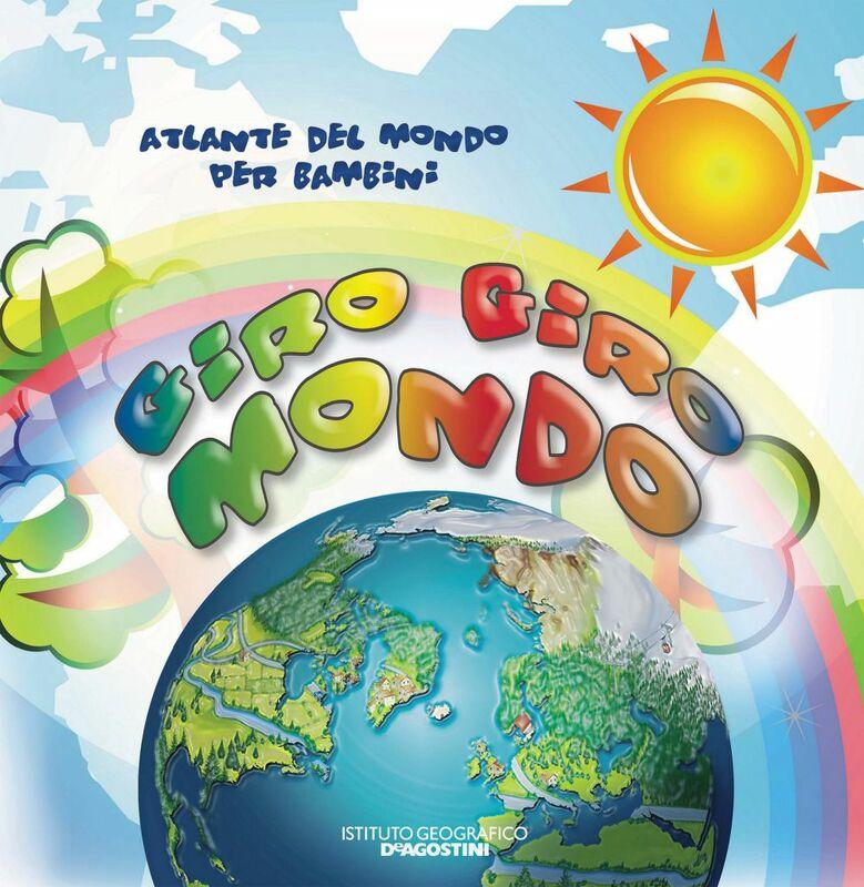 Giro Giro Mondo Atlante del mondo per bambini