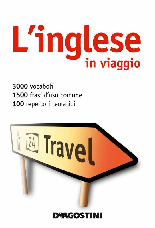 L'inglese in viaggio Dizionario multilingue