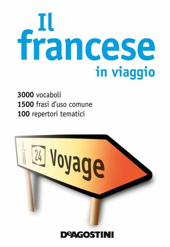 Il francese in viaggio Dizionario multilingue