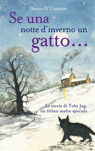 Se una notte d'inverno un gatto... La storia di Toby Jug, un felino molto speciale