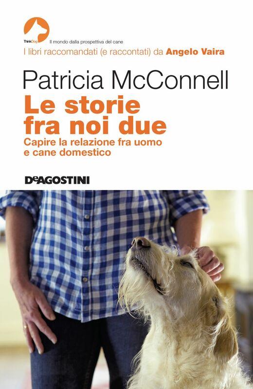 Le storie fra noi due Capire la relazione fra uomo e cane domestico