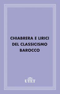 Chiabrera e lirici del Classicismo Barocco