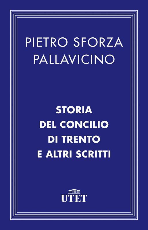Storia del Concilio di Trento e altri scritti