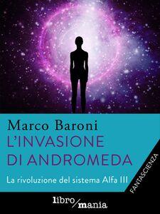 L'invasione di Andromeda La rivoluzione del sistema Alfa III