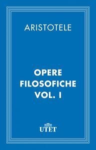 Opere filosofiche. Vol. I
