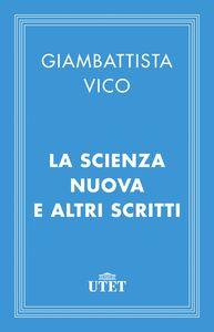 La Scienza nuova e altri scritti