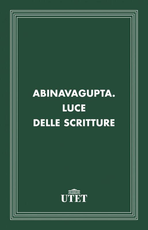 Abinavagupta. Luce delle scritture