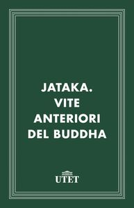 Jataka. Vite anteriori del Buddha