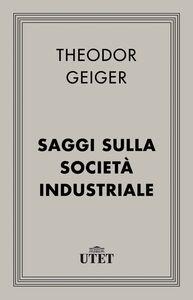 Saggi sulla società industriale