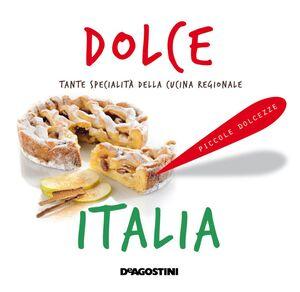 Dolce Italia Tante specialità della cucina regionale