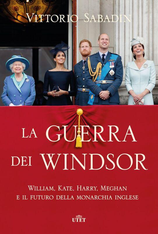 La guerra dei Windsor William, Kate, Harry, Meghan e il futuro della monarchia inglese