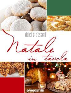 Natale in tavola. Dolci e dessert