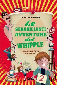 Le strabilianti avventure dei Whipple (De Agostini) Una famiglia da record