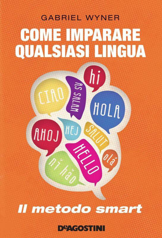 Come imparare qualsiasi lingua Il metodo smart