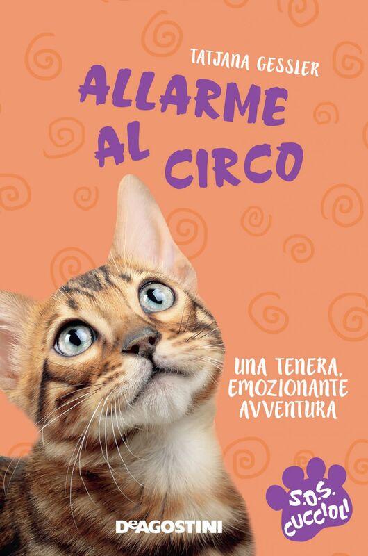 Allarme al circo. SoS Cuccioli. Vol. 4