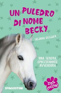 Un puledro di nome Becky. SoS Cuccioli. Vol. 5