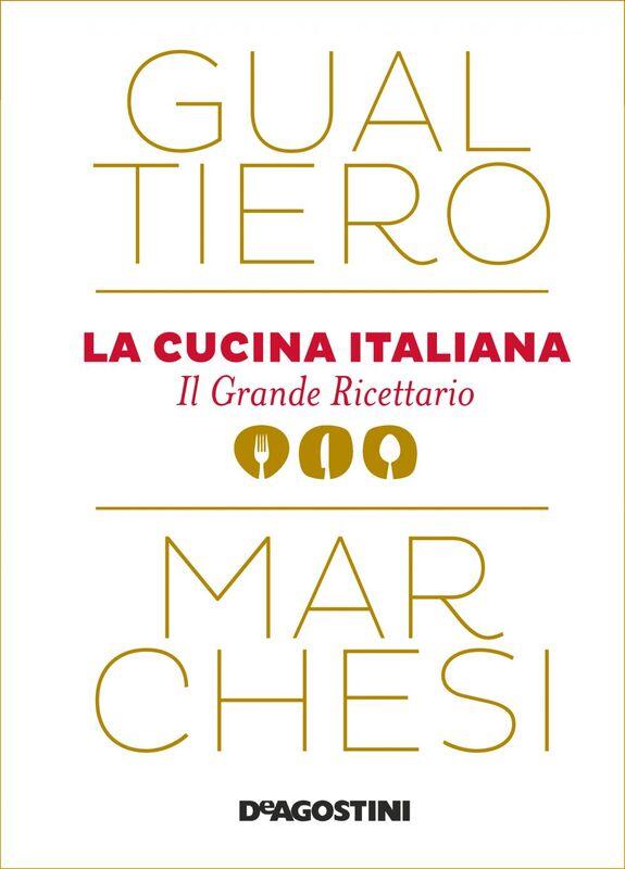 La cucina italiana Il grande ricettario