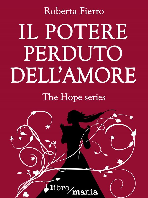 Il potere perduto dell'amore The Hope series