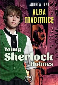 Alba traditrice. Young Sherlock Holmes