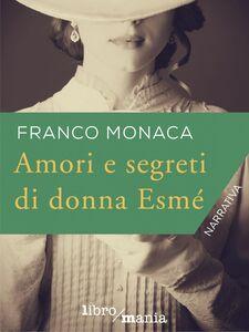 Amori e segreti di donna Esmé