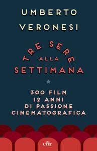 Tre sere alla settimana 300 film, 12 anni di passione cinematografica
