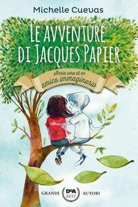 Le avventure di Jacques Papier Storia vera di un amico immaginario