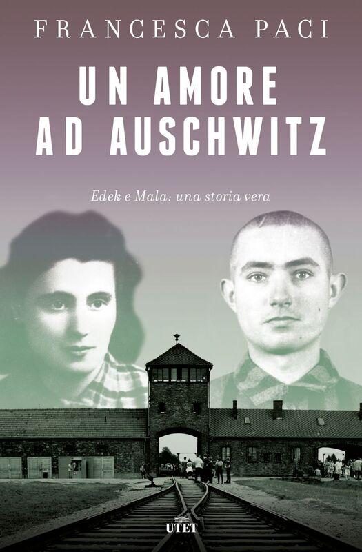 Un amore ad Auschwitz Edek e Mala: una storia vera