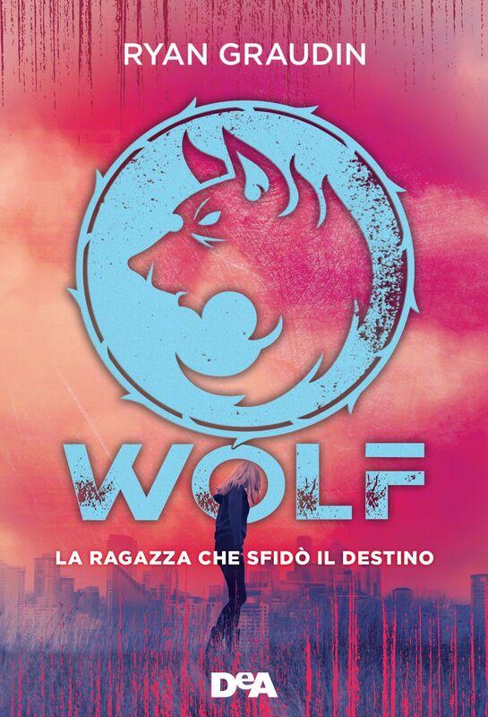 Wolf La ragazza che sfidò il destino