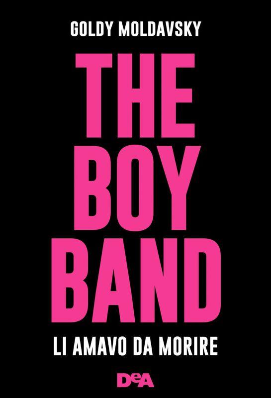 The boy band Li amavo da morire