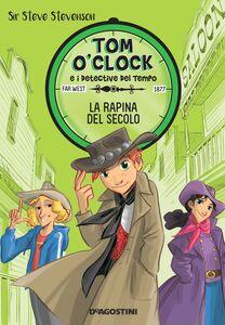 La rapina del secolo. Tom O'Clock. vol. 3