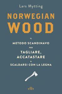 Norwegian wood Il metodo scandinavo per tagliare, accatastare e scaldarsi con la legna