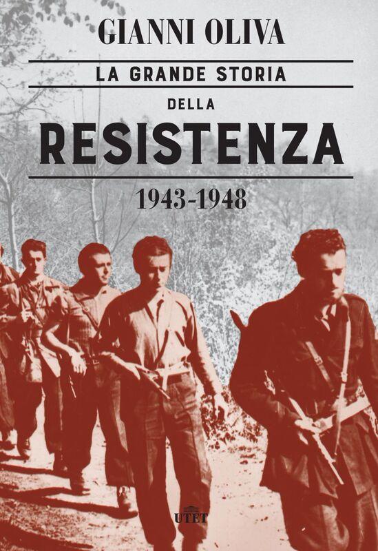 La grande storia della Resistenza (1943-1948)