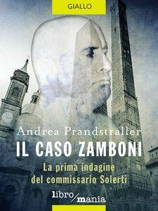 Il caso Zamboni La prima indagine del commissario Solerti