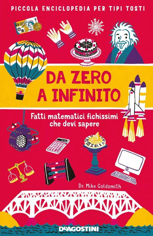 Da zero a infinito Fatti matematici fighissimi che devi sapere