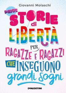 Storie di libertà per ragazze e ragazzi che inseguono grandi sogni