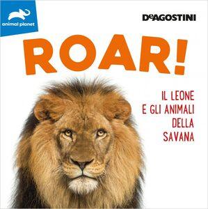 ROAR! Il leone e gli animali della savana