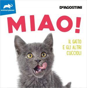 MIAO! Il gatto e gli altri cuccioli