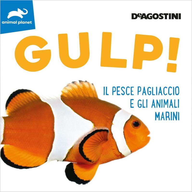 GULP! Il pesce pagliaccio e gli animali marini