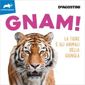 GNAM! La tigre e gli animali della giungla