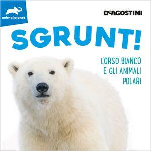 SGRUNT! L'orso bianco e gli animali polari