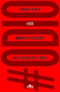 #Odio Manuale di resistenza alla violenza delle parole