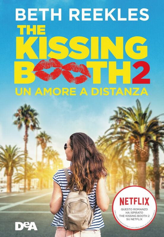 The kissing booth 2. Un amore a distanza