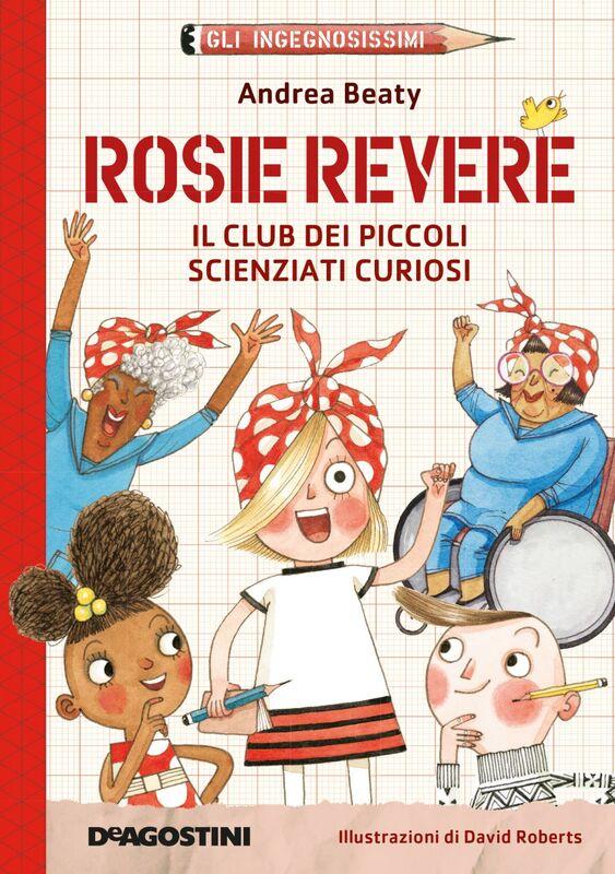 Rosie Revere. Il club dei piccoli scienziati curiosi